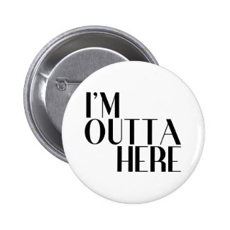 I'm Outta Here Funny Farewell 2 Inch Round Button