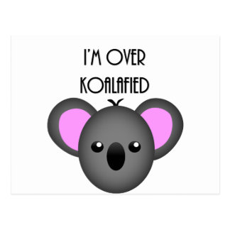 I'm Over Koalafied - Funny Koala Animal Pun Postcard