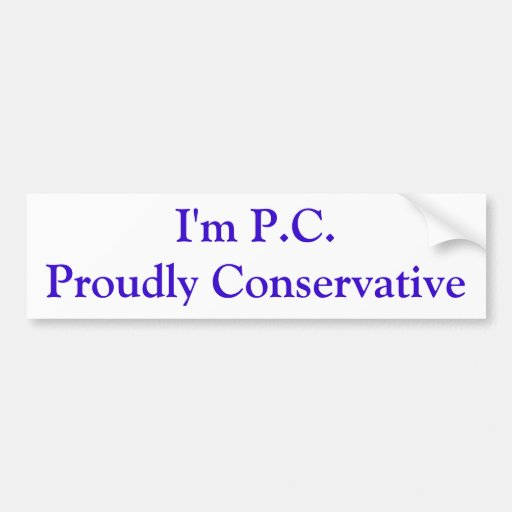 I'm P.C.Proudly Conservative Car Bumper Sticker