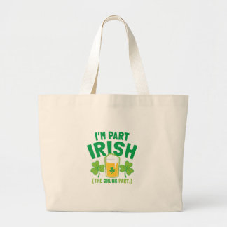 I'm PART IRISH (the DRUNK part) with drinks pints Large Tote Bag