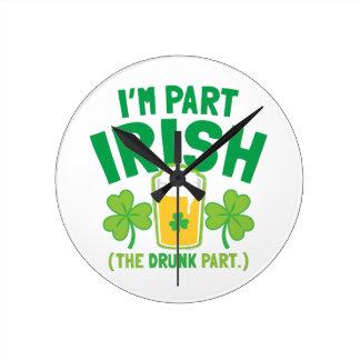 I'm PART IRISH (the DRUNK part) with drinks pints Round Clock