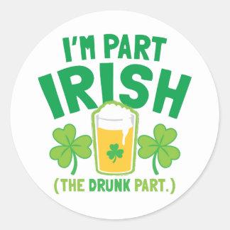 I'm PART IRISH (the DRUNK part) with drinks pints Round Sticker