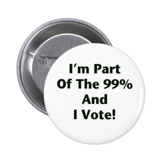 I'm Part Of The 99% and I Vote! 2 Inch Round Button