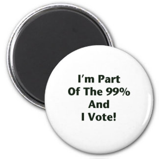 I'm Part Of The 99% and I Vote! Magnet