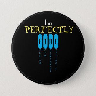 I'm Perfectly FINE Button