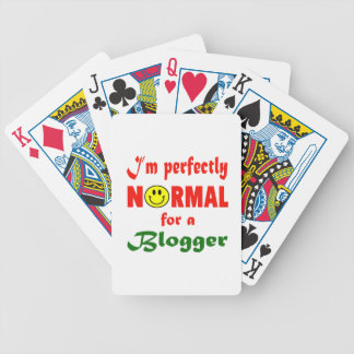 I'm perfectly normal for a Blogger. Bicycle Playing Cards