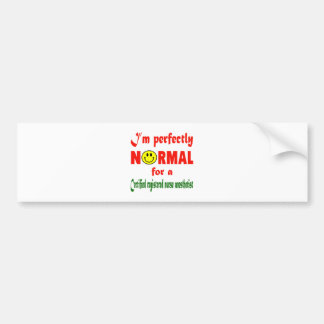 I'm perfectly normal for a Certified Registered Nu Car Bumper Sticker