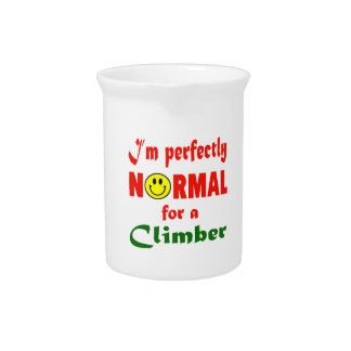 I'm perfectly normal for a Climber. Pitchers