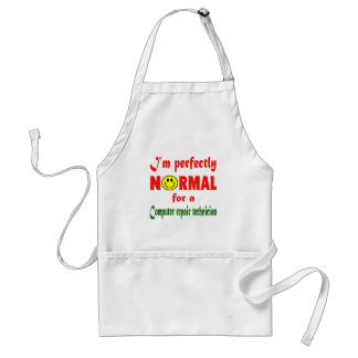 I'm perfectly normal for a Computer repair technic Adult Apron