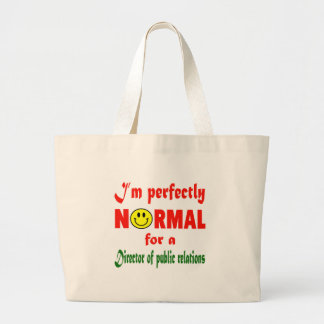 I'm perfectly normal for a Director of Public Rela Jumbo Tote Bag
