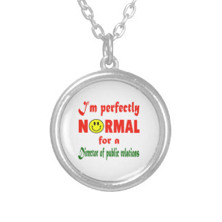 I'm perfectly normal for a Director of Public Rela Round Pendant Necklace