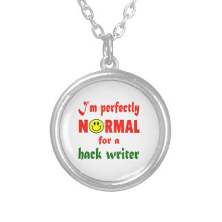 I'm perfectly normal for a Hack writer. Round Pendant Necklace