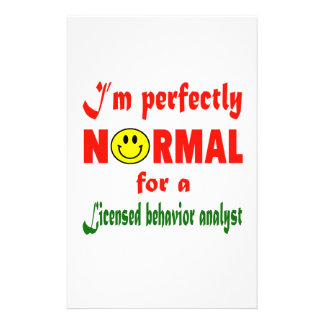 I'm perfectly normal for a Licensed behavior analy Stationery
