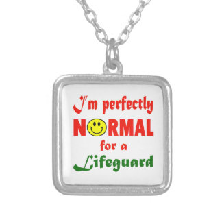 I'm perfectly normal for a Lifeguard. Square Pendant Necklace