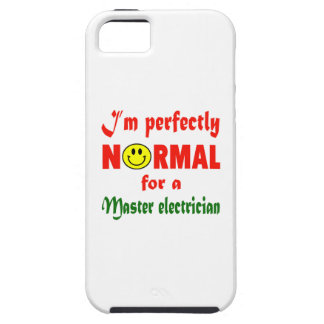 I'm perfectly normal for a Master Electrician. iPhone 5 Case
