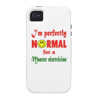 I'm perfectly normal for a Master Electrician. Case-Mate iPhone 4 Cases