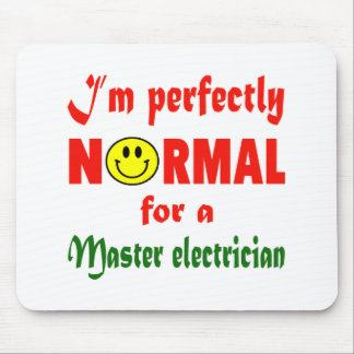 I'm perfectly normal for a Master Electrician. Mouse Pad