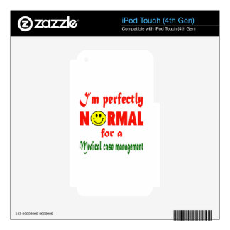 I'm perfectly normal for a Medical case management iPod Touch 4G Skins