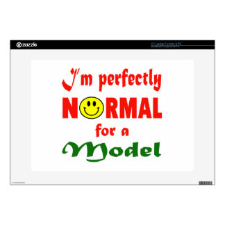 I'm perfectly normal for a Model. Laptop Decal