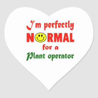 I'm perfectly normal for a Plant operator. Heart Sticker