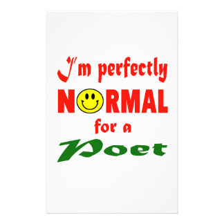 I'm perfectly normal for a Poet. Stationery