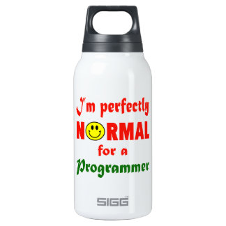 I'm perfectly normal for a Programmer. 10 Oz Insulated SIGG Thermos Water Bottle
