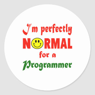 I'm perfectly normal for a Programmer. Classic Round Sticker