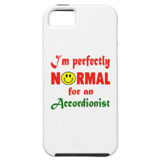 I'm perfectly normal for an Accordionist. iPhone 5 Cases