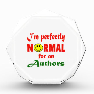 I'm perfectly normal for an Authors. Acrylic Award