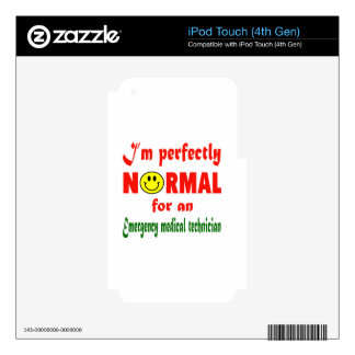 I'm perfectly normal for an Emergency Medical Tech iPod Touch 4G Decal