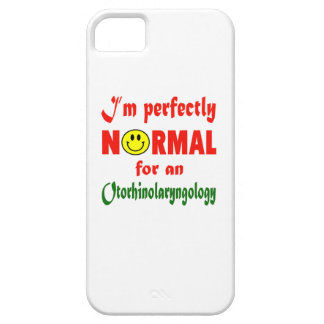 I'm perfectly normal for an Otorhinolaryngology. iPhone 5 Cases
