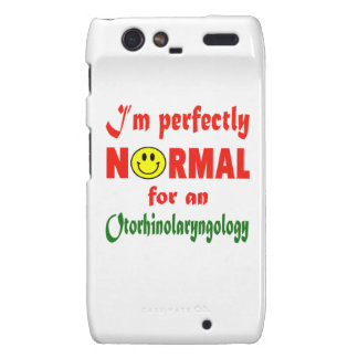 I'm perfectly normal for an Otorhinolaryngology. Droid RAZR Cases