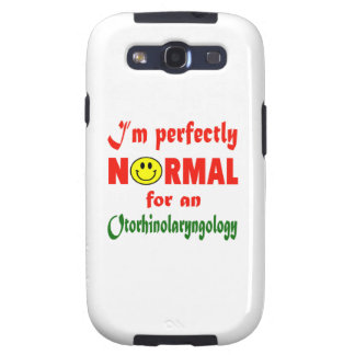 I'm perfectly normal for an Otorhinolaryngology. Samsung Galaxy S3 Cases