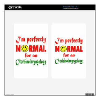 I'm perfectly normal for an Otorhinolaryngology. Kindle Fire Decal