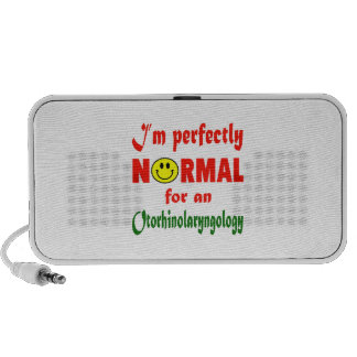 I'm perfectly normal for an Otorhinolaryngology. iPhone Speakers