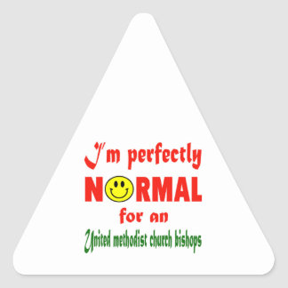I'm perfectly normal for an United Methodist Churc Triangle Sticker