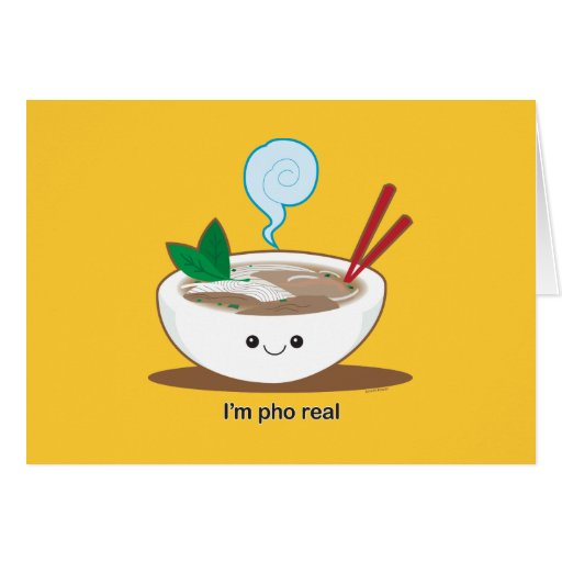 I'm Pho Real Greeting Card