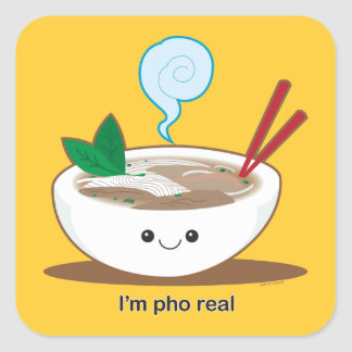 I'm Pho Real Square Sticker