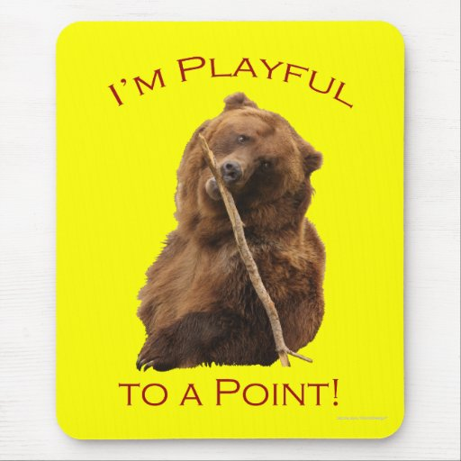 I'm Playful to a Point! Mouse Pad