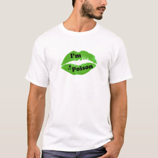 I'm Poison Men's T-shirt