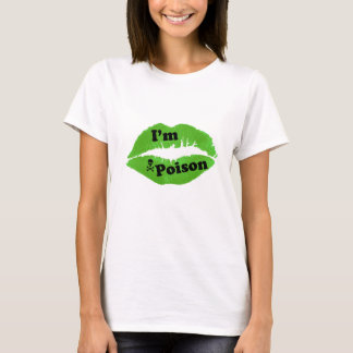 I'm Poison Women's T-shirt
