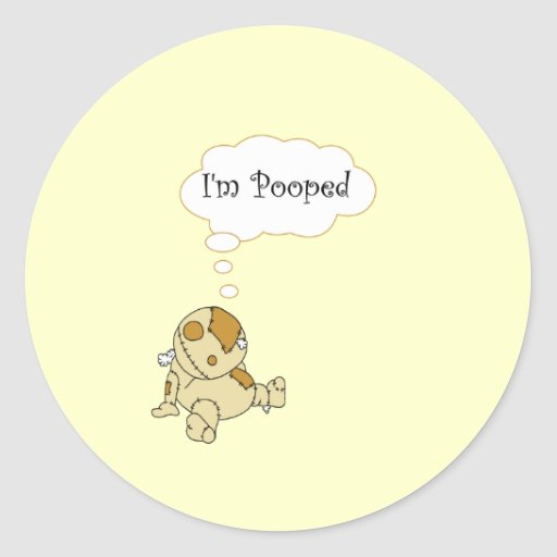 I'm Pooped Classic Round Sticker