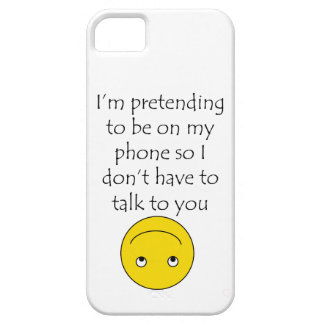 """I'm pretending to be on my phone"" phone case"