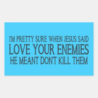 I'm Pretty Sure When Jesus Said Love... Rectangular Sticker