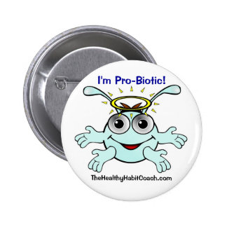 I'm Pro-Biotic!  TheHealthyHabitCoach.com 2 Inch Round Button