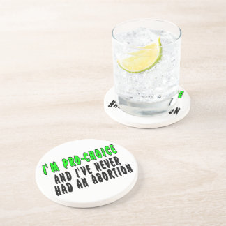 I'm pro-choice, and I've never had an abortion Drink Coaster