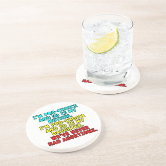 I'm pro-choice and so is my mother... drink coaster