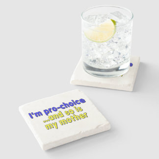I'm pro-choice...and so is my mother stone coaster