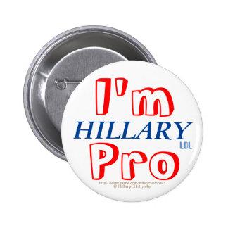 I'm Pro Hillary LOL (Lots of Love) Pinback Button