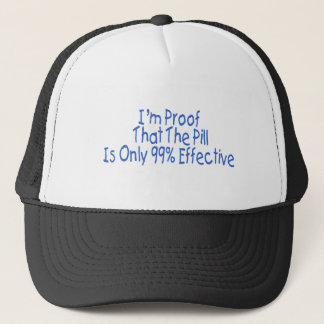 I'm Proof That Pill Is Only 99% Effective (blue) Trucker Hat